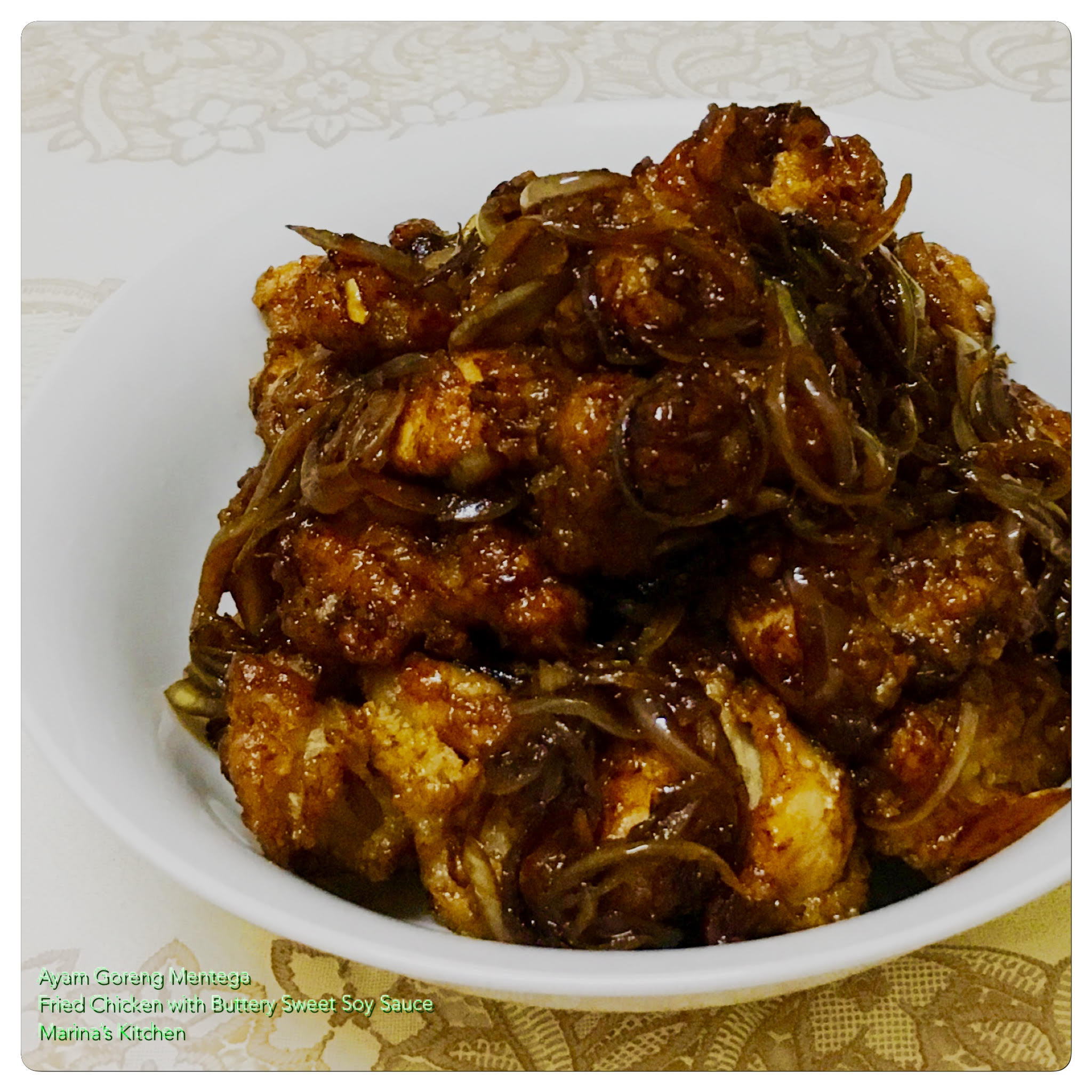 Ayam Goreng Mentega Fried Chicken With Buttery Sweet Soy Sauce Marina S Kitchen